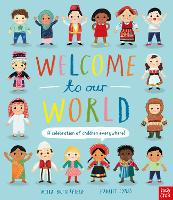Cover for Welcome to Our World: A Celebration of Children Everywhere! by Moira Butterfield