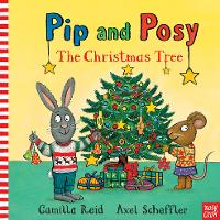 Cover for Pip and Posy: The Christmas Tree by Camilla (Editorial Director) Reid