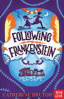 Cover for Following Frankenstein by Catherine Bruton
