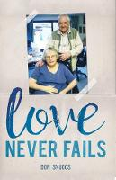 Cover for Love Never Fails  by Don Snuggs