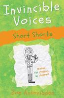 Cover for Invincible Voices: Short Shorts by Zoe Antoniades