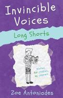 Cover for Invincible Voices: Long Shorts by Zoe Antoniades
