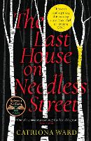Cover for The Last House on Needless Street  by Catriona Ward