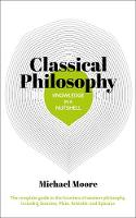 Cover for Knowledge in a Nutshell: Classical Philosophy  by Michael Moore