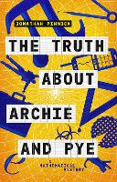 Cover for The Truth About Archie and Pye by Jonathan Pinnock
