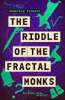 Cover for The Riddle of the Fractal Monks by Jonathan Pinnock