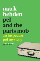 Cover for Pel and the Paris Mob by Mark Hebden