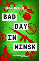 Cover for Bad Day in Minsk by Jonathan Pinnock