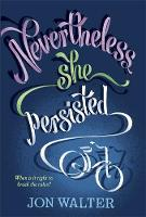 Cover for Nevertheless She Persisted by Jon Walter