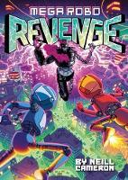 Cover for Mega Robo Bros 3: Mega Robo Revenge by Neill Cameron