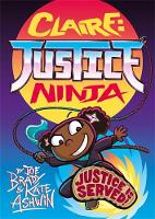 Cover for Claire Justice Ninja (Ninja of Justice) The Phoenix Presents by Joe Brady