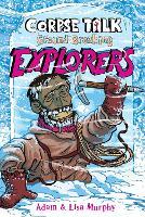 Cover for Corpse Talk: Ground-Breaking Explorers by Adam Murphy, Lisa Murphy