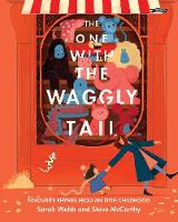 Cover for The One With The Waggly Tail Favourite Rhymes from an Irish Childhood by Sarah Webb