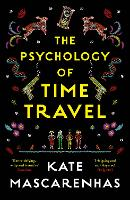 Cover for The Psychology of Time Travel by Kate Mascarenhas