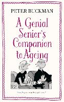 Cover for A Genial Senior's Companion to Ageing by Peter Buckman