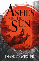 Cover for Ashes of the Sun by Django Wexler