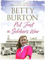 Cover for Not Just a Soldier's War by Betty Burton