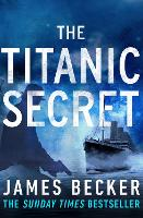 Cover for The Titanic Secret by James Becker