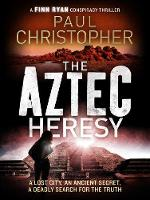 Cover for The Aztec Heresy by Paul Christopher
