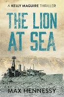 Cover for The Lion at Sea by Max Hennessy