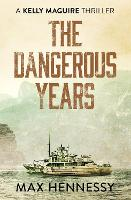 Cover for The Dangerous Years by Max Hennessy