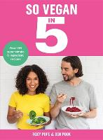 Cover for So Vegan in 5  by Roxy Pope, Ben Pook