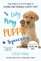 Cover for Easy Peasy Puppy Squeezy The UK's No.1 Dog Training Book by Steve Mann