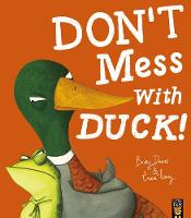 Cover for Don't Mess With Duck! by Becky Davies