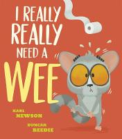 Cover for I Really, Really Need a Wee! by Karl Newson