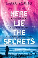 Cover for Here Lie the Secrets by Emma Young