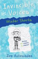 Cover for Invincible Voices: Winter Shorts by Zoe Antoniades