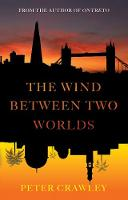 Cover for The Wind between Two Worlds by Peter Crawley