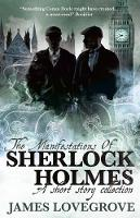 Cover for The Manifestations of Sherlock Holmes by James Lovegrove