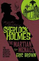 Cover for The Further Adventures of Sherlock Holmes - The Martian Menace by Eric Brown