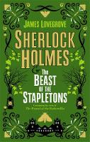 Cover for Sherlock Holmes and the Beast of the Stapletons by James Lovegrove