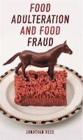 Cover for Food Adulteration and Food Fraud by Jonathan Rees