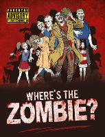 Cover for Where's the Zombie? A Post-Apocalyptic Zombie Adventure by Paul Moran