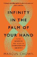 Cover for Infinity in the Palm of Your Hand  by Marcus Chown