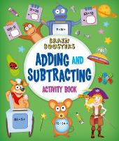 Cover for Brain Boosters: Adding and Subtracting Activity Book by Penny Worms
