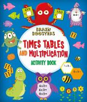Cover for Brain Boosters: Times Tables and Multiplication Activity Book by Penny Worms