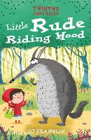 Cover for Twisted Fairy Tales: Little Rude Riding Hood by Jo Franklin