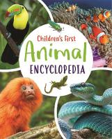 Cover for Children's First Animal Encyclopedia by Claudia Martin