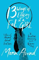 Cover for 13 Ways of Looking at a Fat Girl by Mona Awad