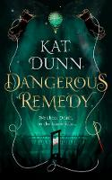 Cover for Dangerous Remedy by Kat Dunn