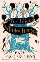 Cover for The Thief on the Winged Horse by Kate Mascarenhas