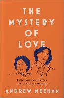 Cover for The Mystery of Love by Andrew Meehan