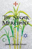 Cover for The Sugar Merchant by James Hutson-Wiley