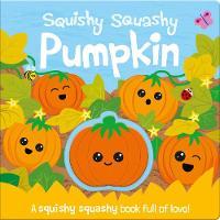 Cover for Squishy Squashy Pumpkin by Georgina Wren