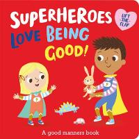 Cover for Superheroes LOVE Being Good! by Katie Button