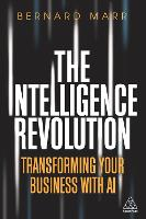 Cover for The Intelligence Revolution  by Bernard Marr